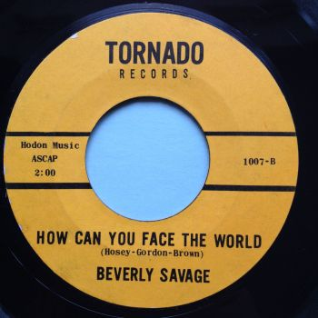Beverly Savage - How can you face the world - Tornado - Ex
