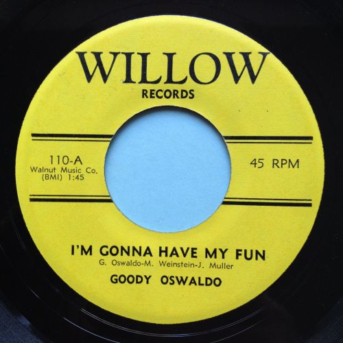Goody Oswaldo - I'm gonna have my fun - Willow - Ex-