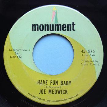 Joe Medwick - Have fun baby - Monument - Ex