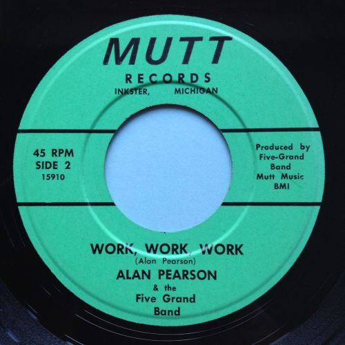 Alan Pearson & the Five Grand Band - Work, work, work - Mutt - Ex