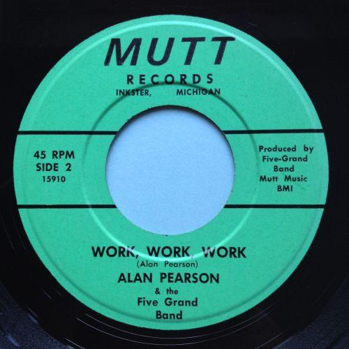 Alan Pearson & the Five Grand Band - Work, work, work - Mutt - Ex