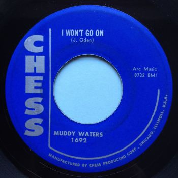 Muddy Waters - I won't go on - Chess - Ex-