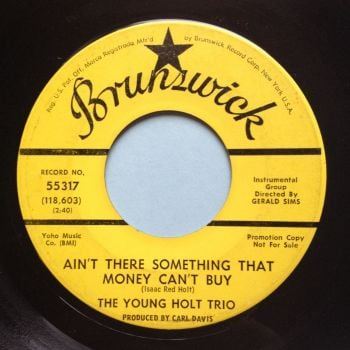Young Holt Trio - Ain't there something money can't buy - Brunswick promo - VG+