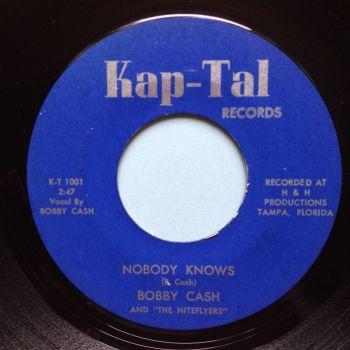 Bobby Cash - Nobody Knows - Kap-Tal - Ex