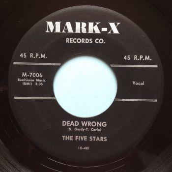 Five Stars - Dead Wrong b/w Ohh Shucks - Mark-X - Ex