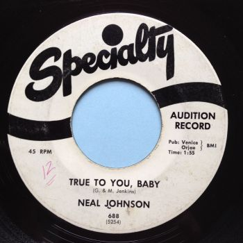 Neal Johnson - True to you, baby - Specialty promo - VG+