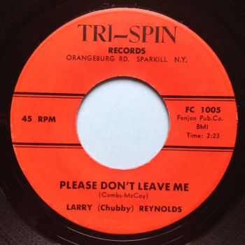 Larry (Chubby) Reynolds - Please don't leave me - Tri-Spin - Ex