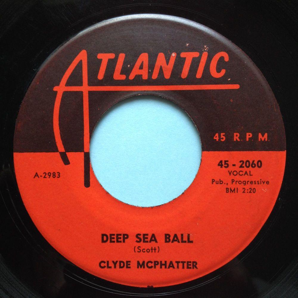 Clyde McPhatter - Deap Sea Ball - Atlantic - Ex-