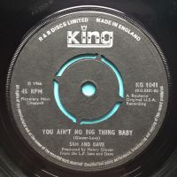 Sam and Dave - You ain't no big thing baby - UK King - Ex