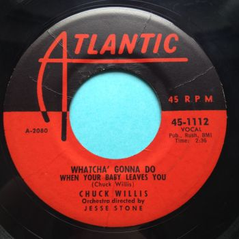 Chuck Willis - Whatcha' gonna do when your baby leaves you - Atlantic - VG+ (slow edge warp - nap)