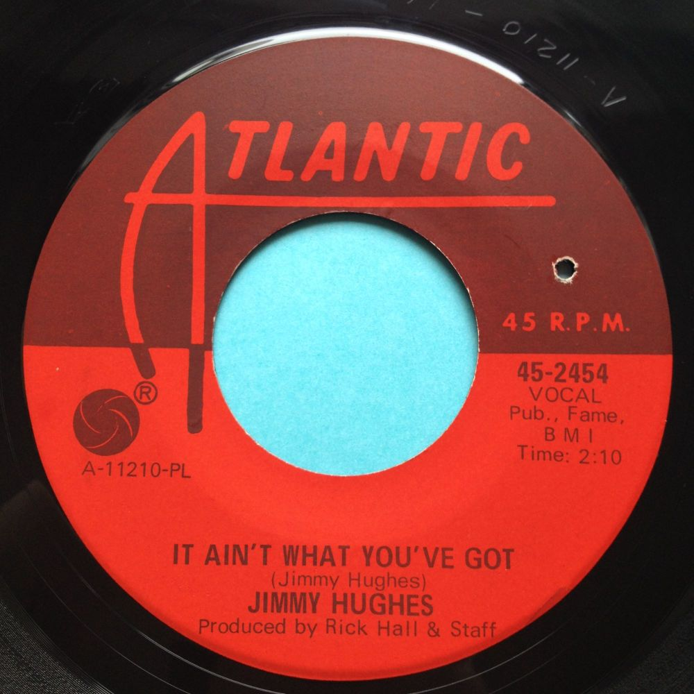Jimmy Hughes - It ain't what you've got - Atlantic - Ex