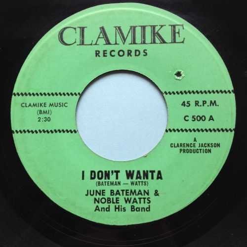 June Bateman & Noble Watts - I don't wanta b/w Nobles Theme - Clamike - Ex-