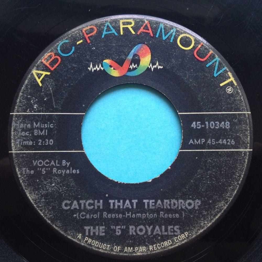 5 Royales - Catch that teardrop - ABC - VG+