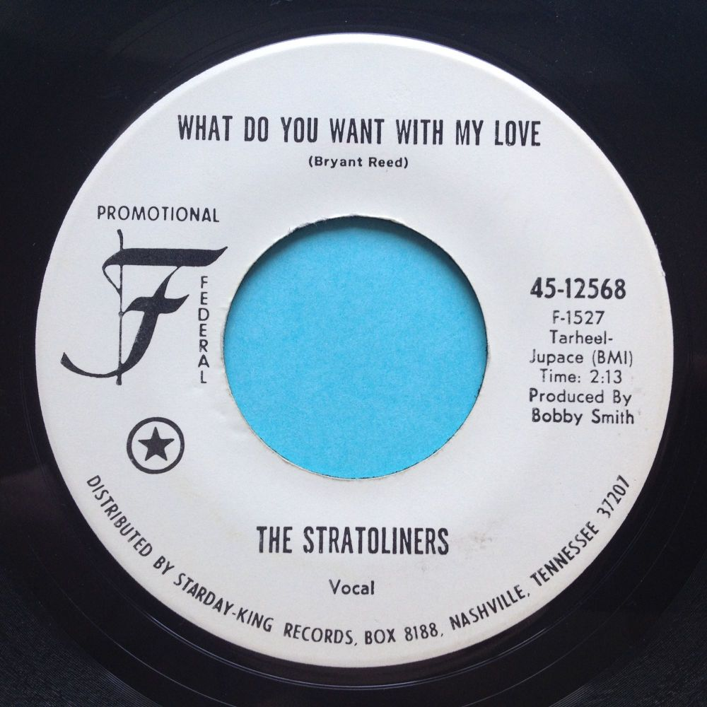 Stratoliners - What do you want with my love - Federal promo - M-