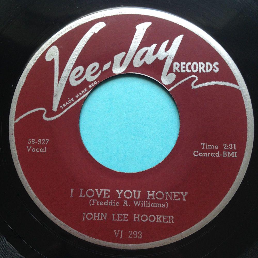 John Lee Hooker - I love you honey b/w You've taken my woman - Vee Jay - VG