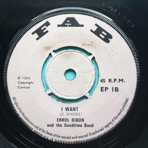 Errol Dixon - I want b/w Need someone to love me - U.K. FAB - VG+