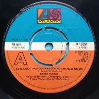 Sister Sledge - Love don't you go through no changes on me - U.K. Atlantic - Ex-