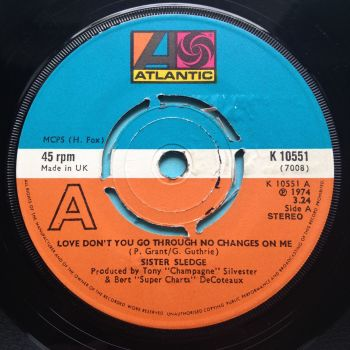 Sister Sledge - Love don't you go through no changes on me - U.K. Atlantic - Ex-