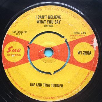 Ike & Tina Turner - I can't believe what you say - U.K. Sue - Ex-