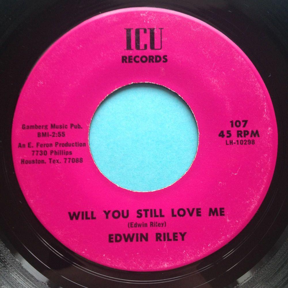 Edwin Riley - Will you still love me - ICU - Ex-