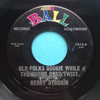 Henry Strogin - Old folks boogie while the young ones twist - Ball - Ex