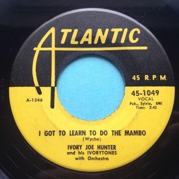 Ivory Joe Hunter - I've got to learn to do the mambo - Atlantic - Ex-