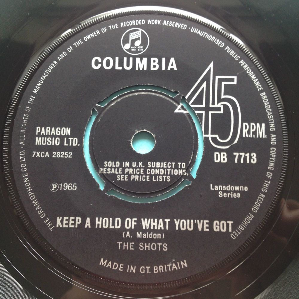 The Shots - Keep a hold of what you've got - Columbia - Ex