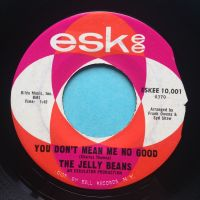 Jelly Beans - You don't mean me no good b/w I'm hip to you - Eskee - Ex