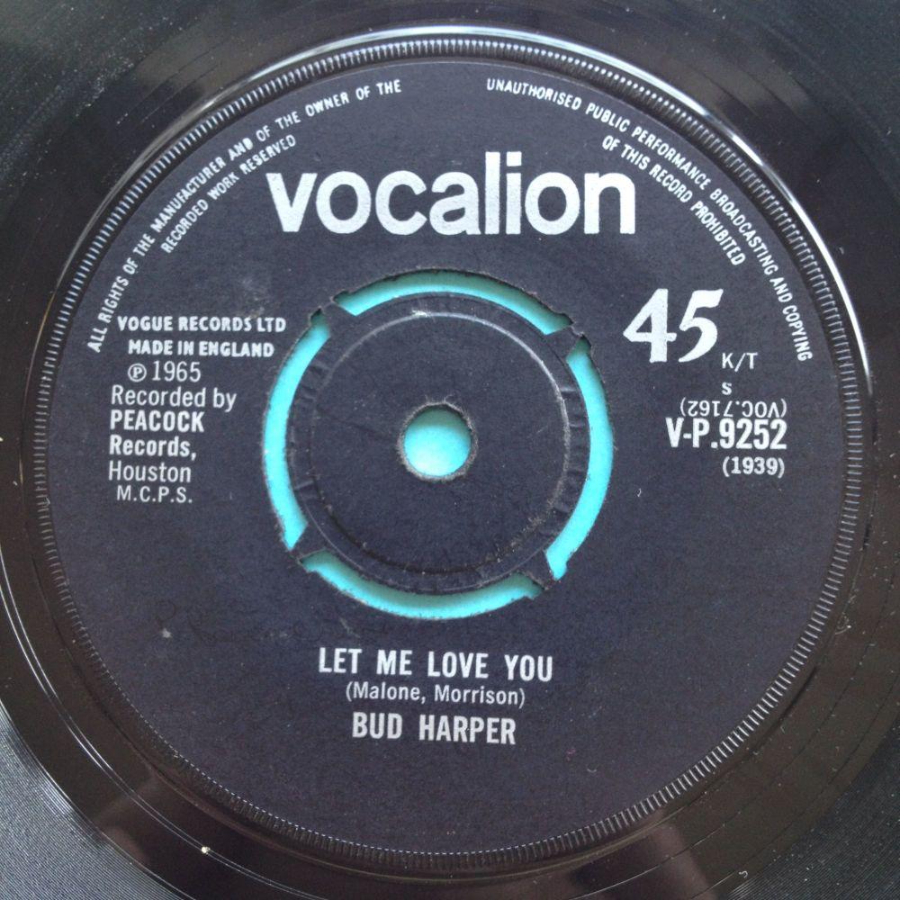 Bud Harper - Let me love you b/w Mr Soul - UK Vocalion - Ex- (swol)