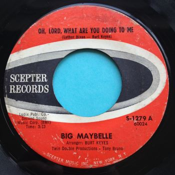 Big Maybelle - Oh, Lord, what are you doing to me - Scepter - VG+