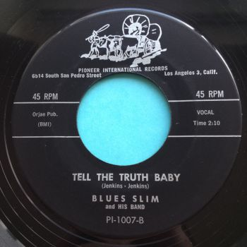 Blues Slim - Tell the truth baby - Pioneer - Ex