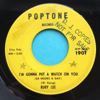 Ruby Lee - I'm gonna put a watch on you baby b/w I believe in you - Pop-Tone - VG+