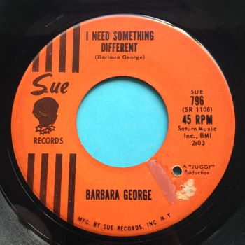 Barbara George - I need something different b/w Something's definately wrong - Sue - VG+