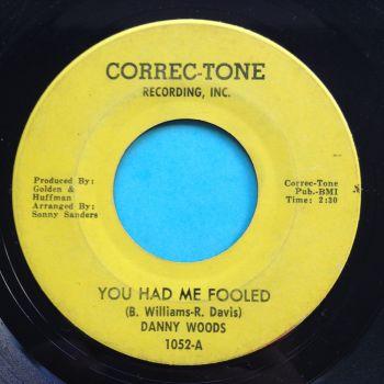 Danny Woods - You had me fooled - Correc-Tone - looks VG plays VG+ (hear full clip)