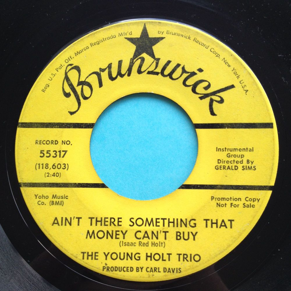 Young Holt Trio - Ain't there something money can't buy - Brunswick promo -