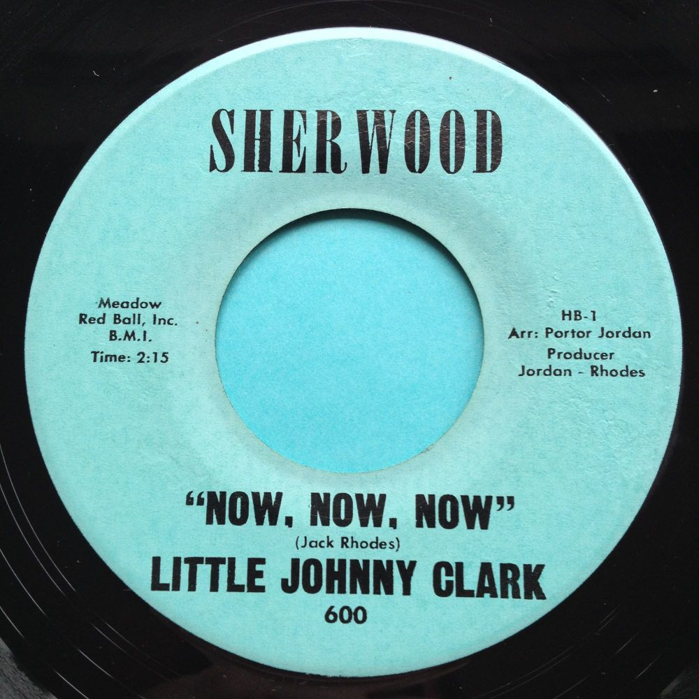 Little Johnny Clark - Now, now, now b/w Black Coffee - Sherwood - Ex