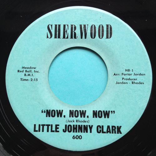 Little Johnny Clark - Now, now, now b/w Black Coffee - Sherwood - Ex
