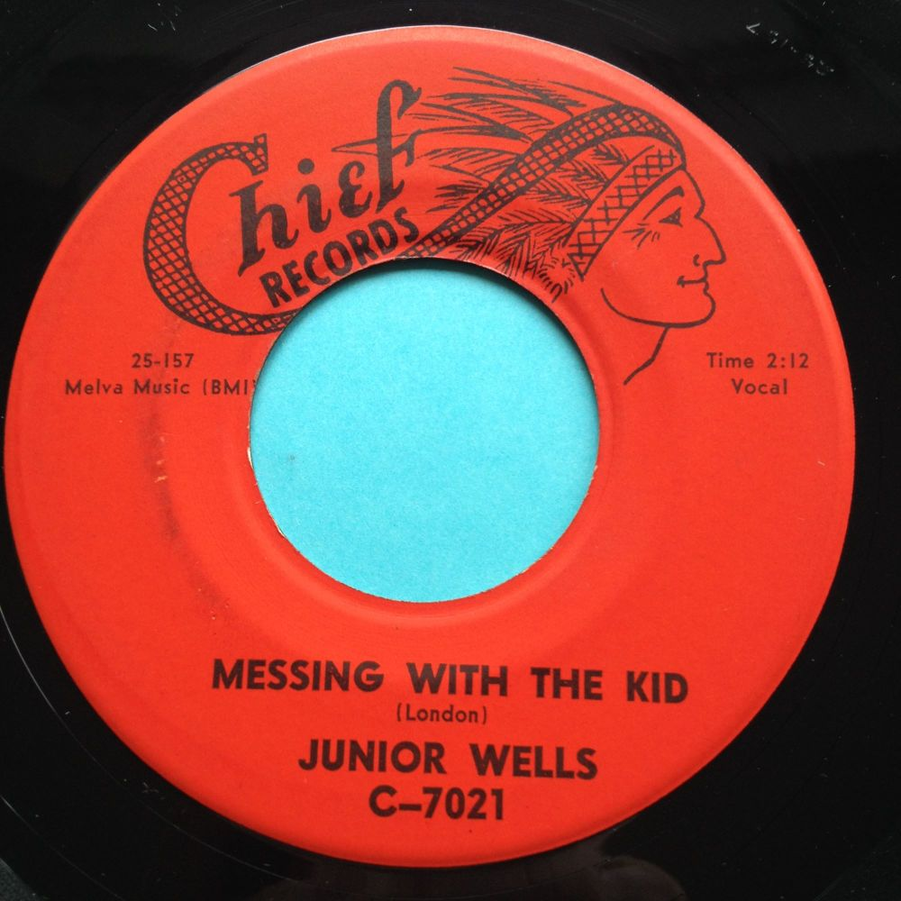 Junior Wells - Messing with the kid b/w Universal Rock - Chief - Ex-