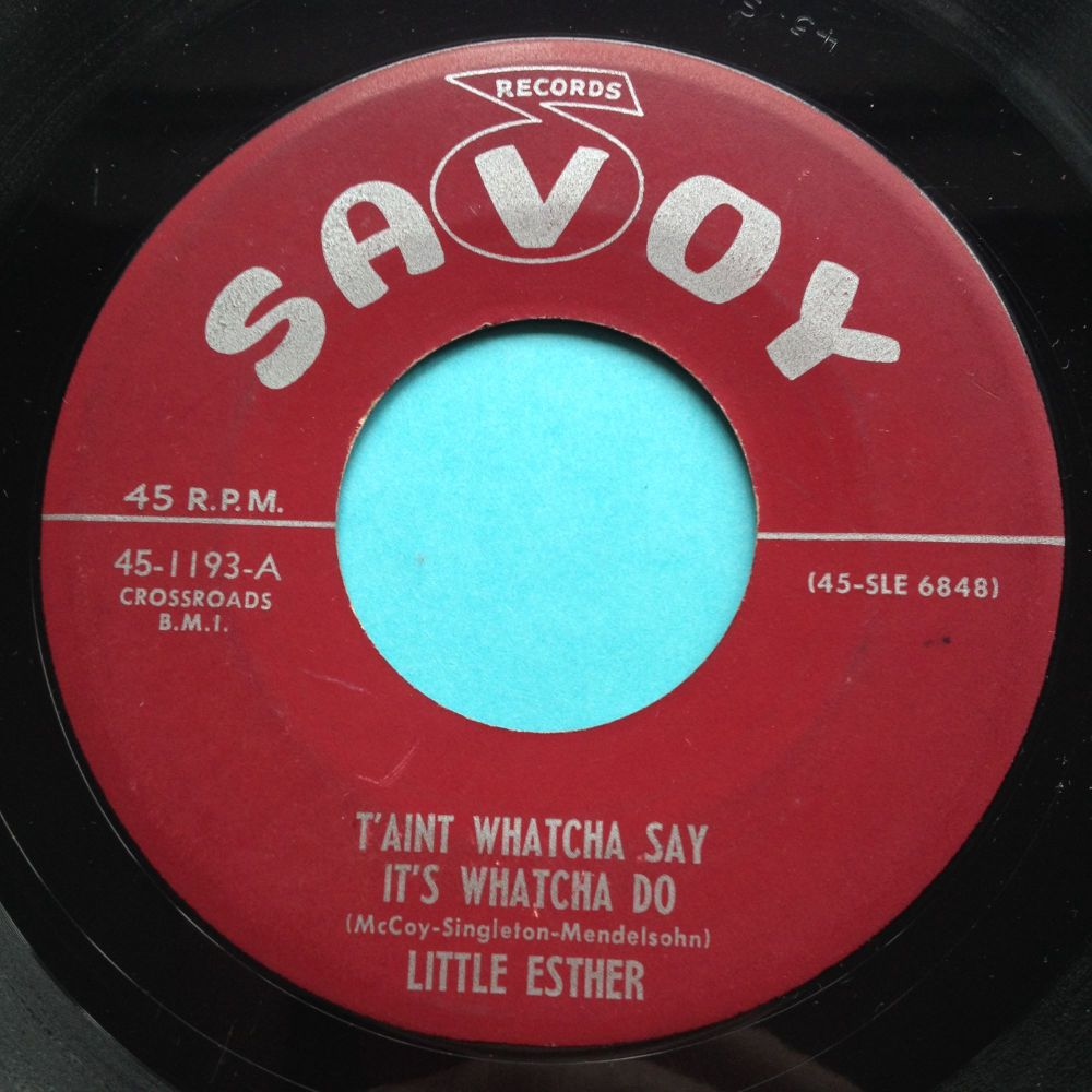 Little Esther - T'ain't whatcha say it's whatcha do - Savoy - VG+