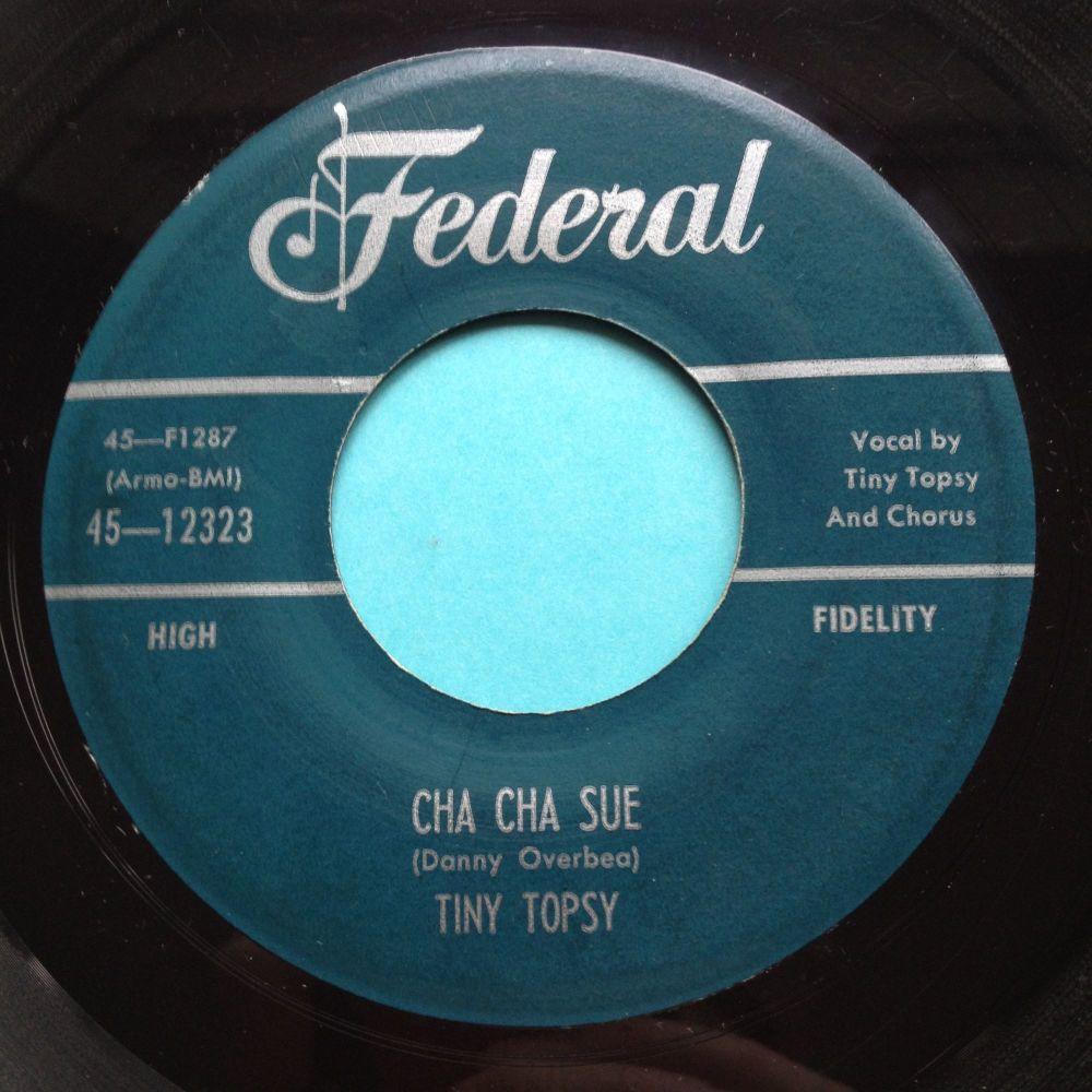 Tiny Topsy - Cha Cha Sue - Federal - Ex-