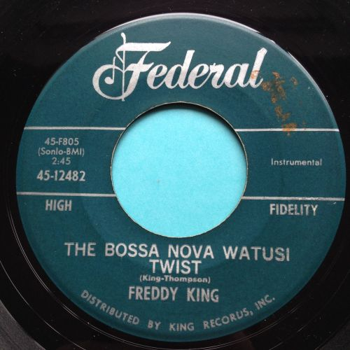 Freddy King - The Bossa Nova Watussi Twist - Federal - VG+