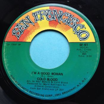 Cold Blood - I'm a good woman - San Francisco (VINYL rather than usual styrene) - Ex
