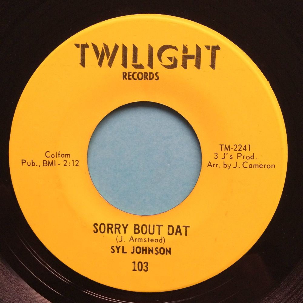 Syl Johnson - Sorry bout dat b/w Different strokes - Twilight - Ex