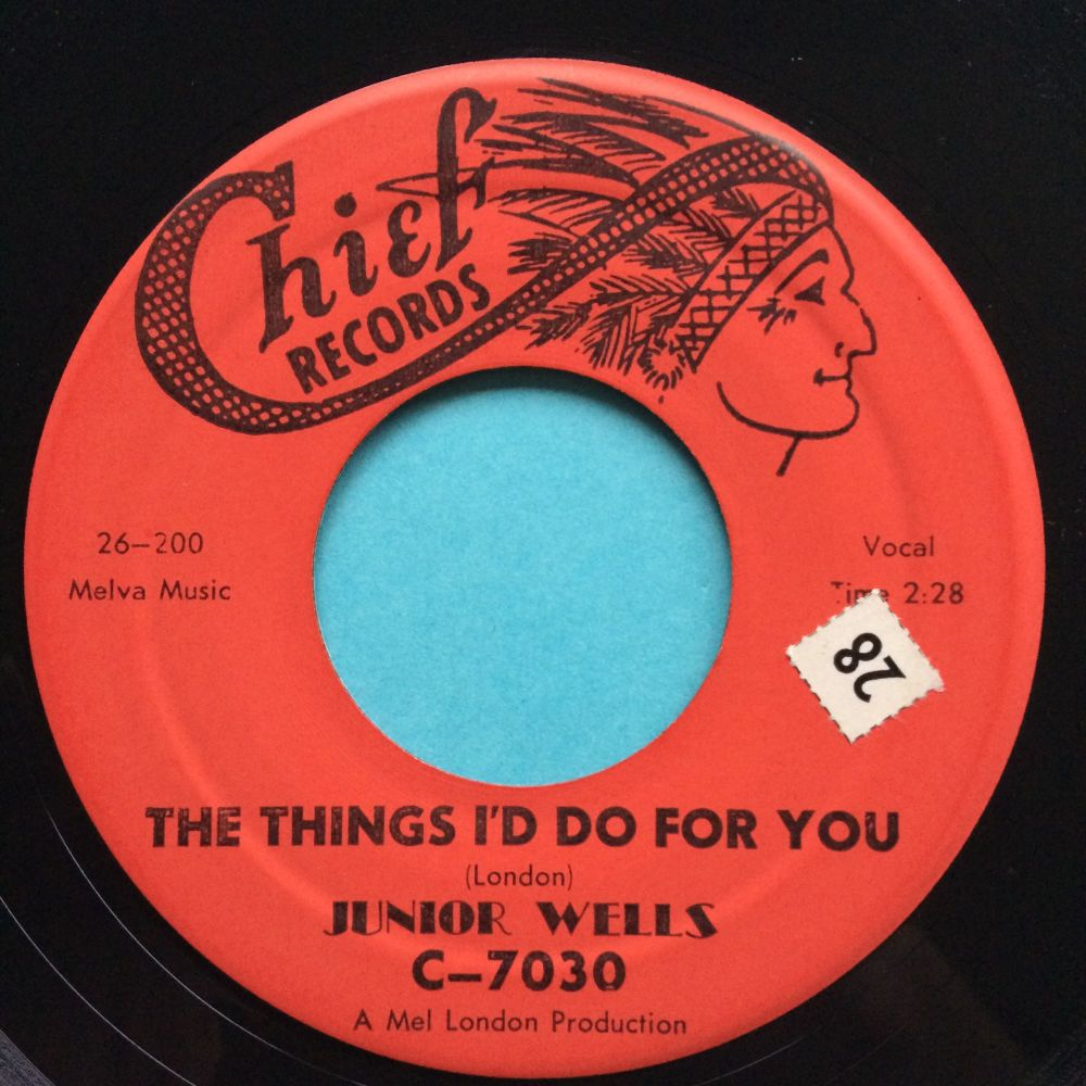 Junior Wells - The things I'd do for you - Chief - Ex-