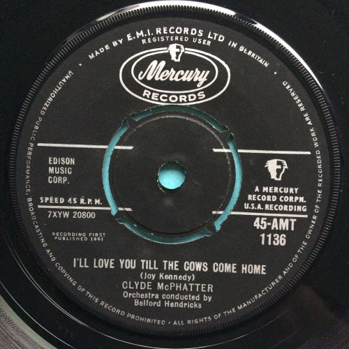 Clyde McPhatter - I'll love you till the cows come home - UK Mercury - VG+