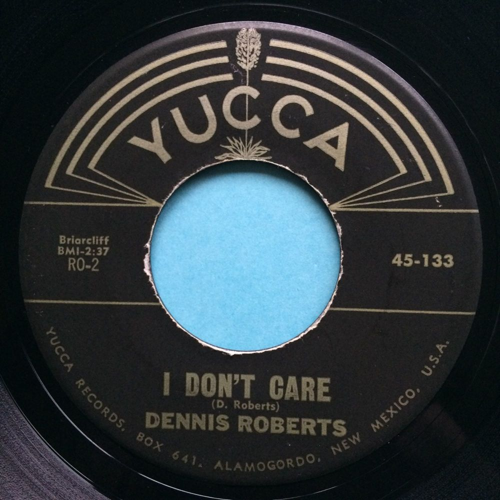 Dennis Roberts - I don't care b/w Come on - Yucca - Ex