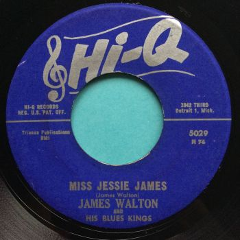 James Walton and his Blues Kings - Miss Jessie James - Hi-Q - Ex