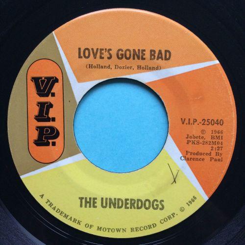 Underdogs - Love's gone bad - V.I.P - Ex-