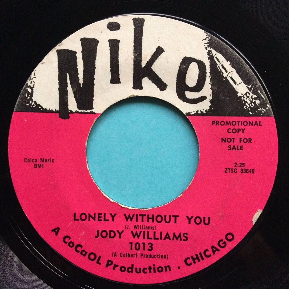 Jody Williams - Lonely without you b/w Moanin' for molasses - Nike - Ex