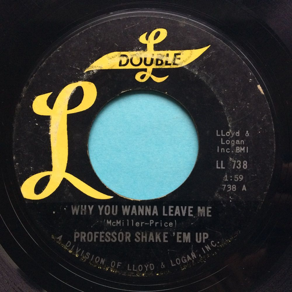 Professor Shake 'Em Up - Why you wanna leave me b/w Do you still love me -